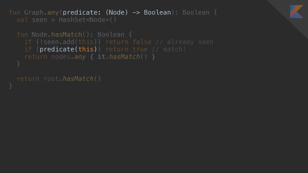 fun Graph.any(predicate: (Node) -> Boolean): Bo...