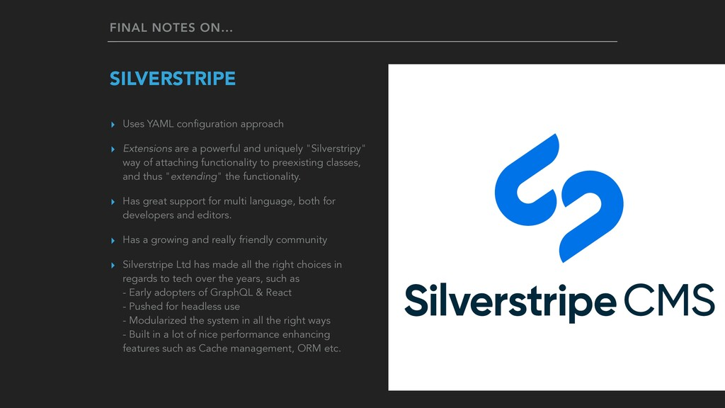 FINAL NOTES ON... SILVERSTRIPE ▸ Uses YAML conf...