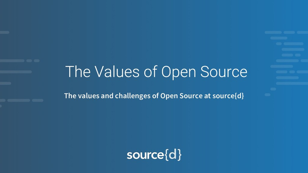 The values and challenges of Open Source at sou...