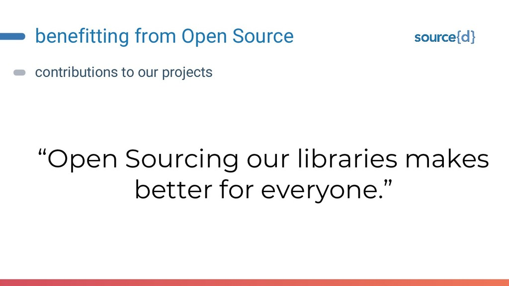 """benefitting from Open Source """"Open Sourcing our..."""