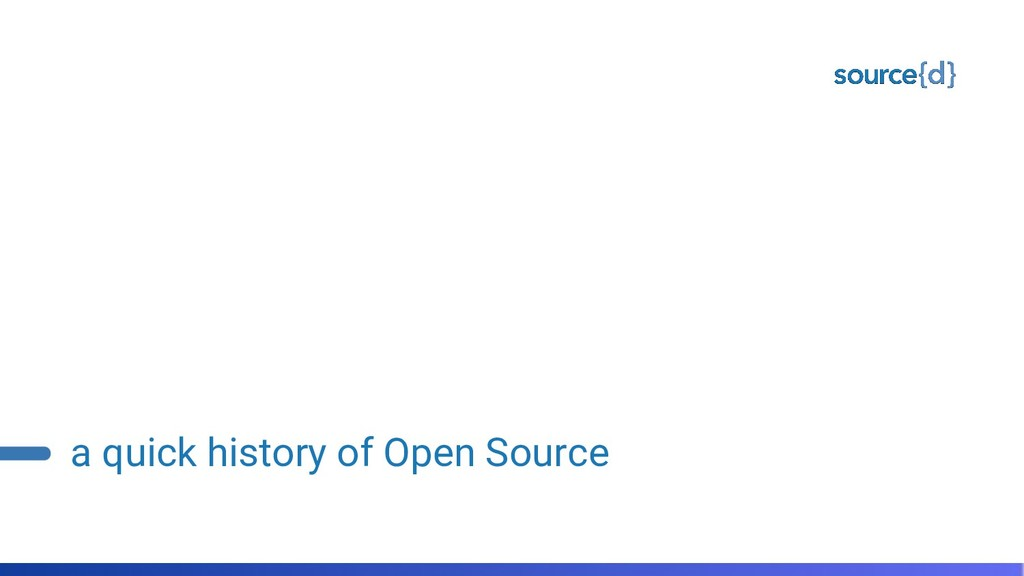 a quick history of Open Source