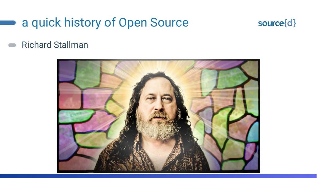 a quick history of Open Source Richard Stallman