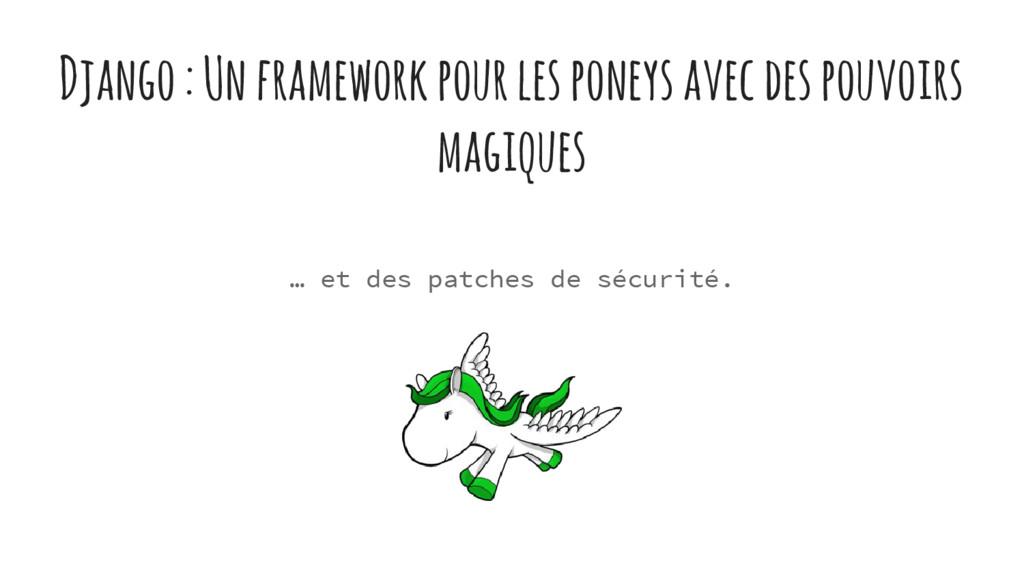 Django : Un framework pour les poneys avec des ...