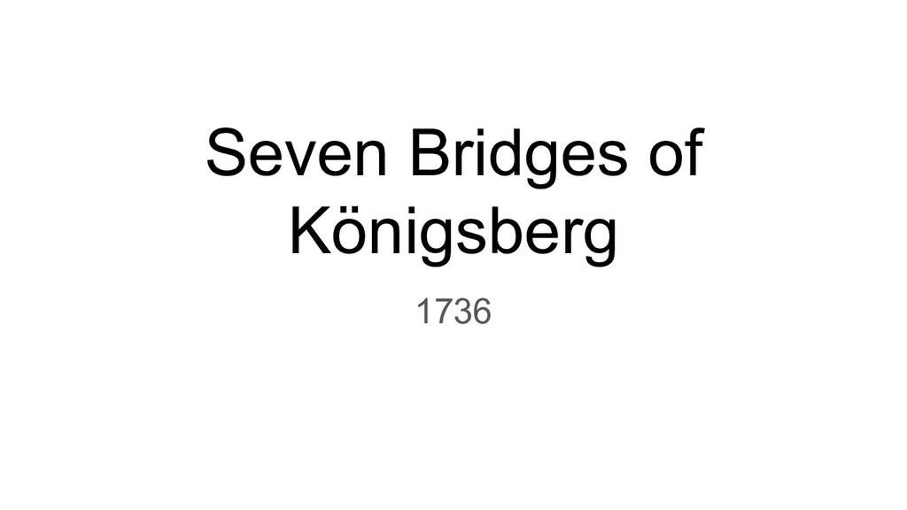 Seven Bridges of Königsberg 1736