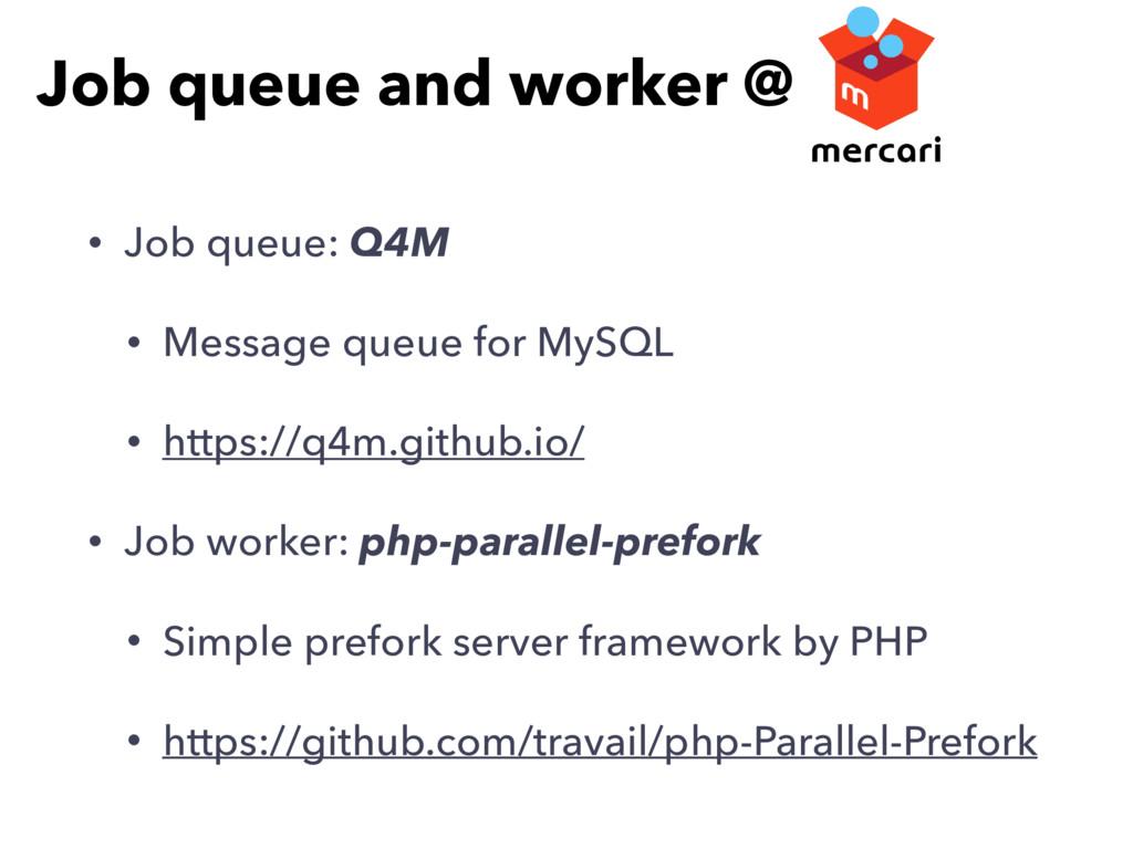 • Job queue: Q4M • Message queue for MySQL • ht...