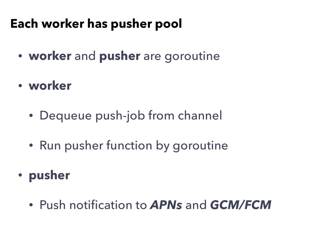 Each worker has pusher pool • worker and pusher...