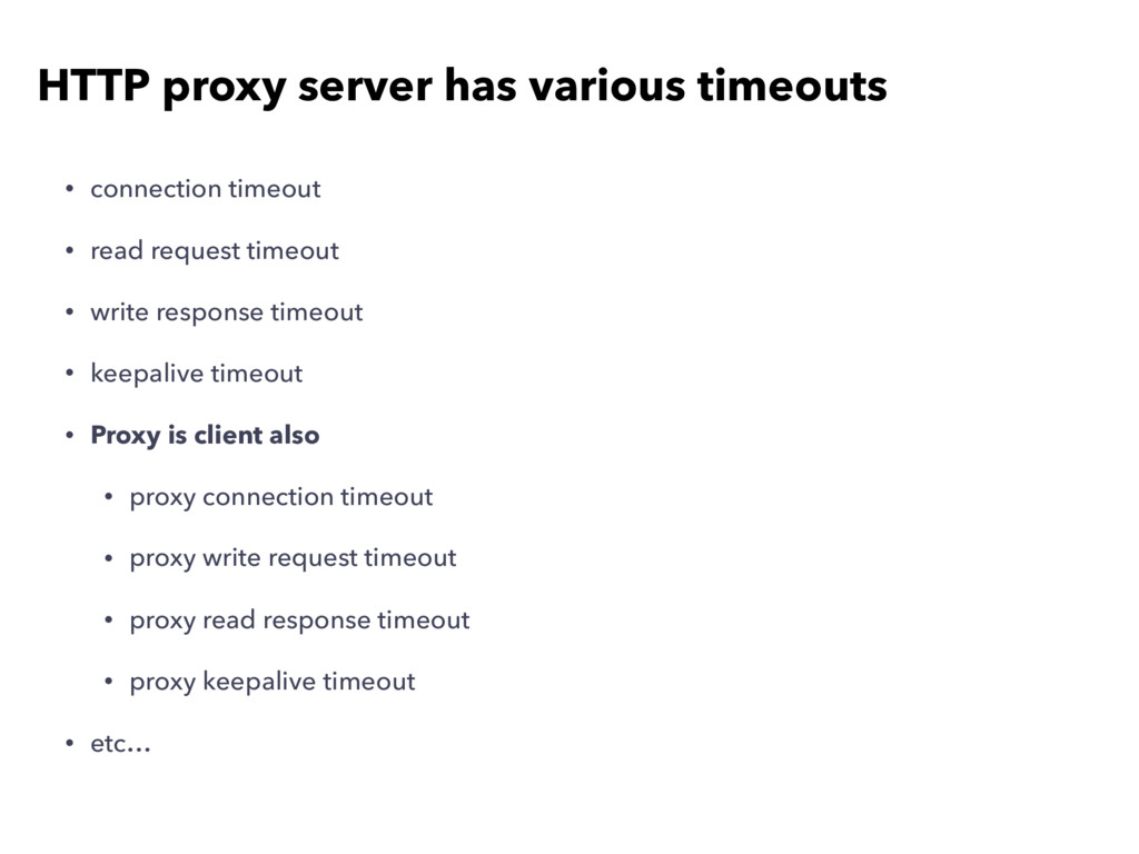HTTP proxy server has various timeouts • connec...