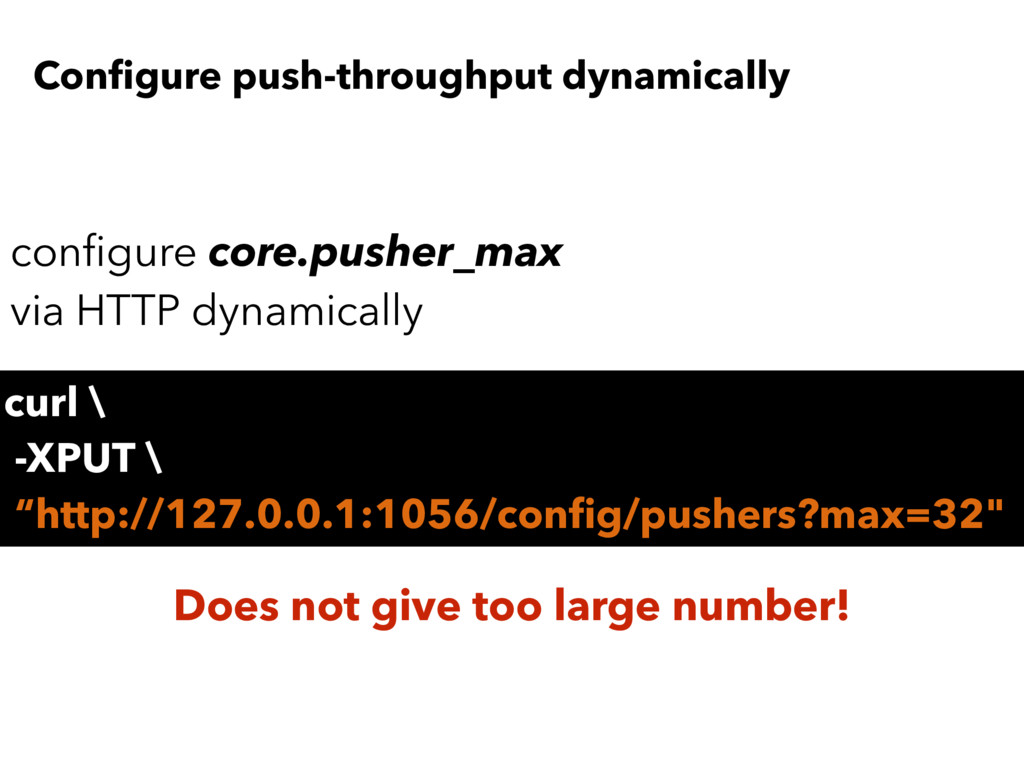 Configure push-throughput dynamically curl \ -XP...