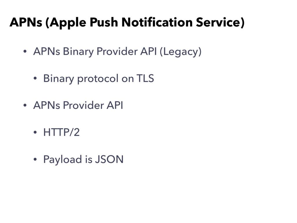 • APNs Binary Provider API (Legacy) • Binary pr...