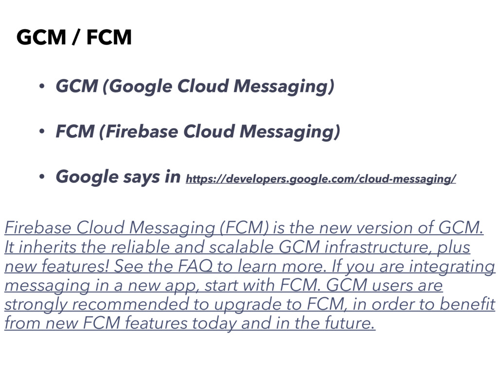 • GCM (Google Cloud Messaging) • FCM (Firebase ...