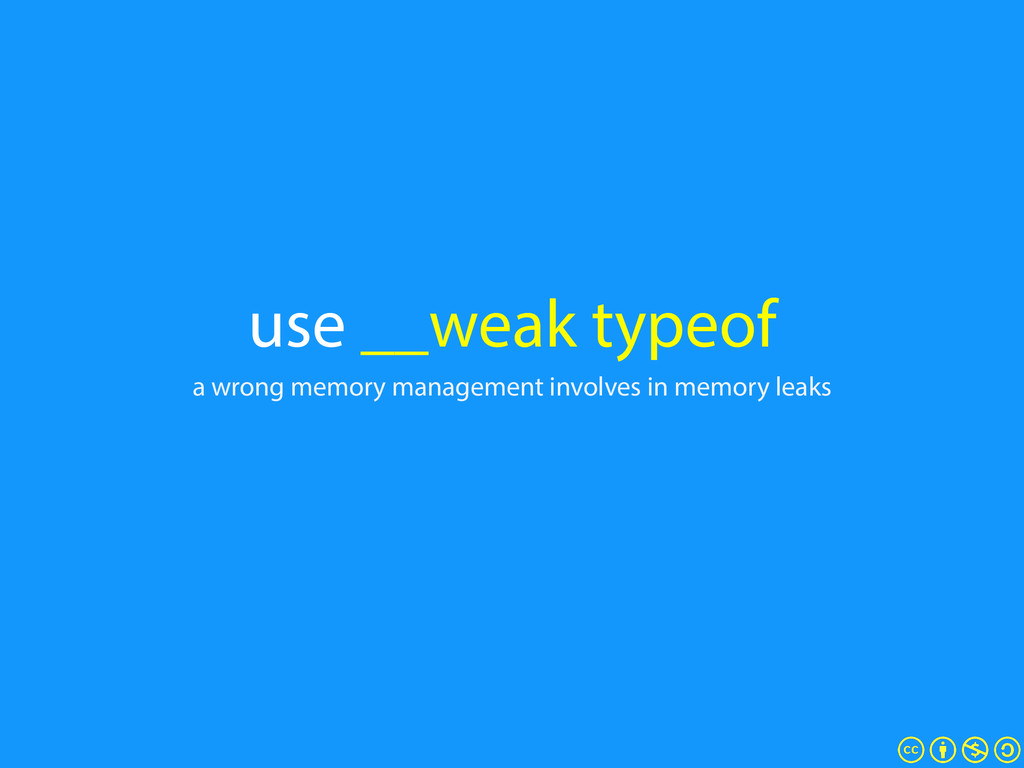 use __weak typeof a wrong memory management inv...