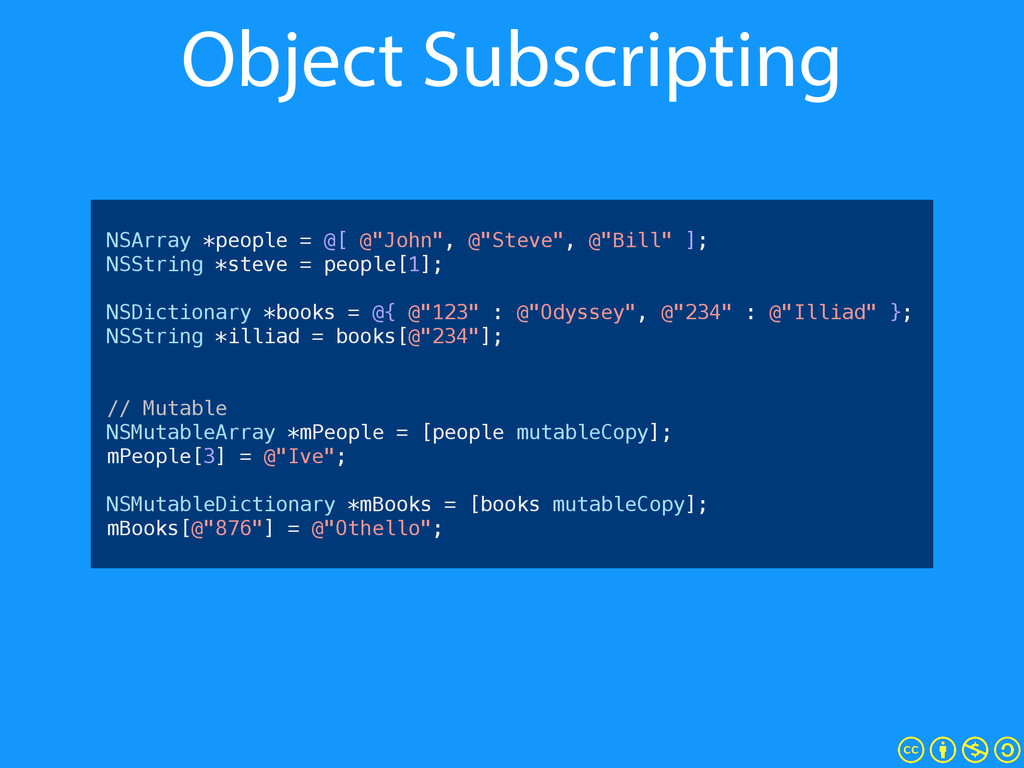 "Object Subscripting ! NSArray *people = @[ @""Jo..."