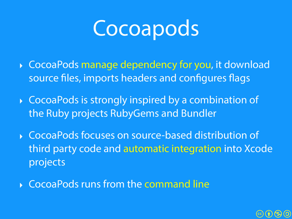 Cocoapods ‣ CocoaPods manage dependency for you...