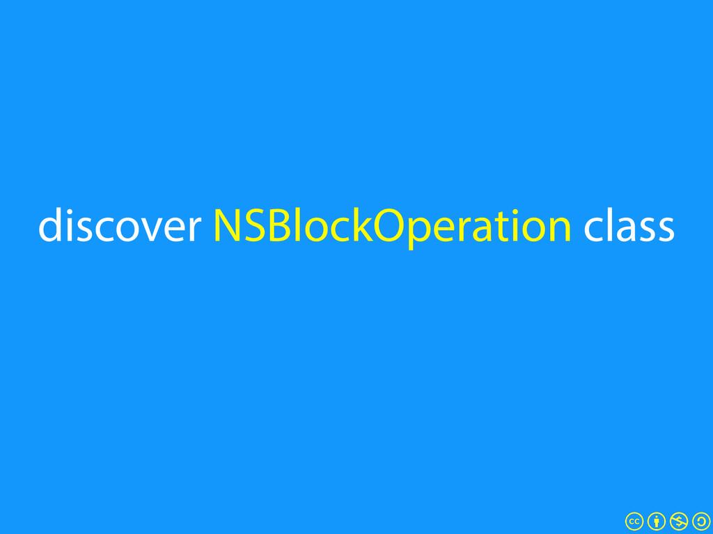 discover NSBlockOperation class
