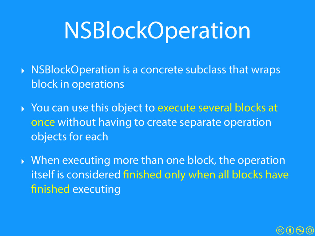 NSBlockOperation ‣ NSBlockOperation is a concre...