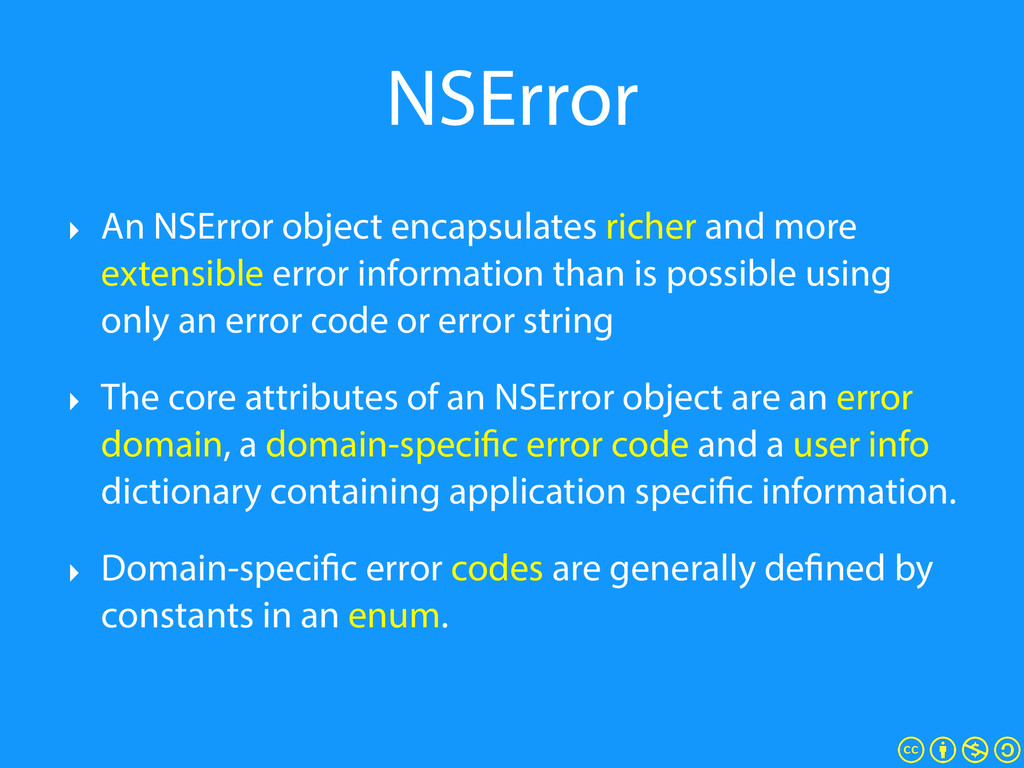 NSError ‣ An NSError object encapsulates richer...