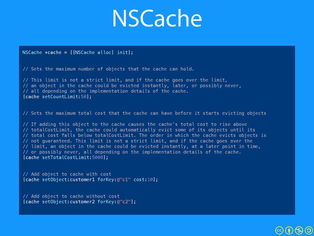 NSCache NSCache *cache = [[NSCache alloc] init]...