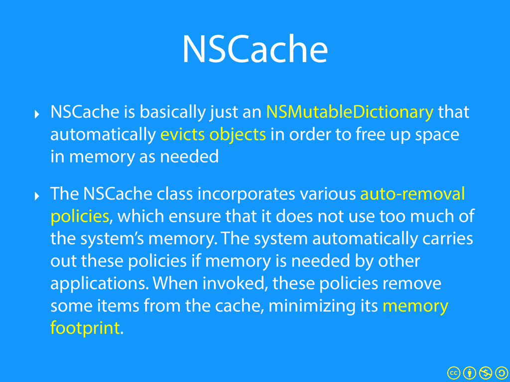 NSCache ‣ NSCache is basically just an NSMutabl...