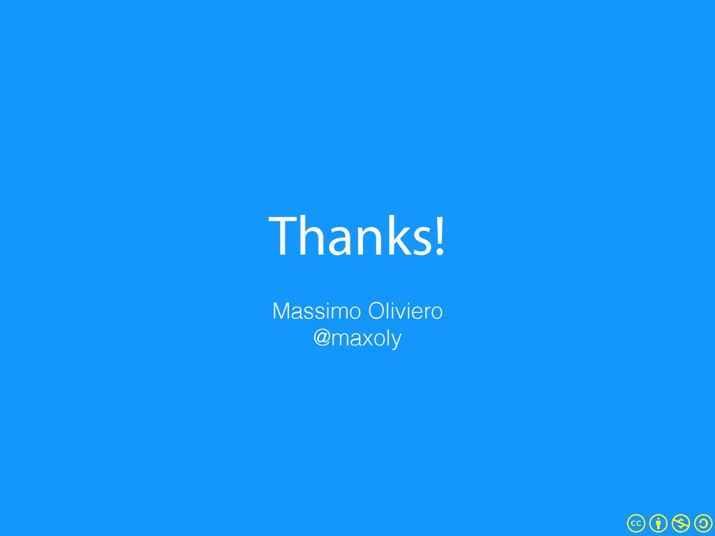 Thanks! Massimo Oliviero @maxoly