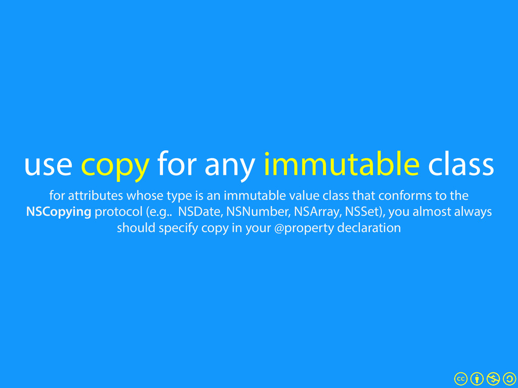 use copy for any immutable class for attributes...