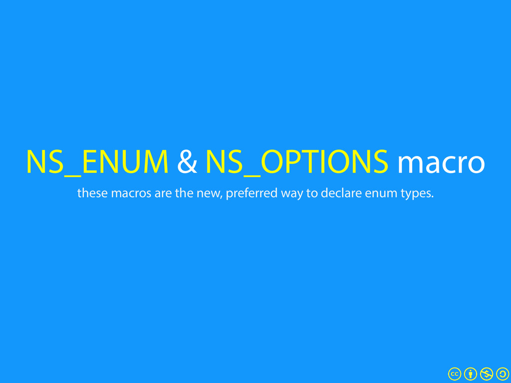 NS_ENUM & NS_OPTIONS macro these macros are the...