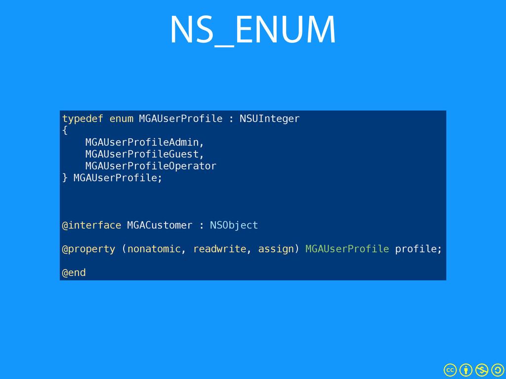 NS_ENUM typedef enum MGAUserProfile : NSUIntege...