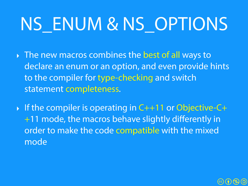 NS_ENUM & NS_OPTIONS ‣ The new macros combines ...