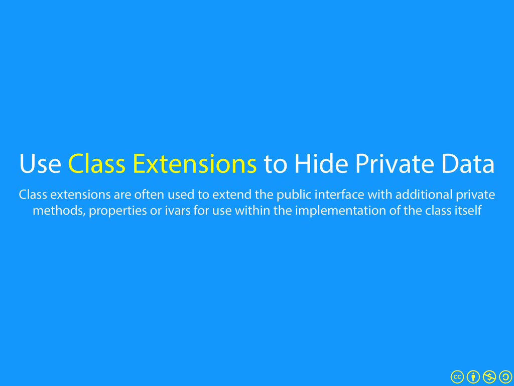 Use Class Extensions to Hide Private Data Class...