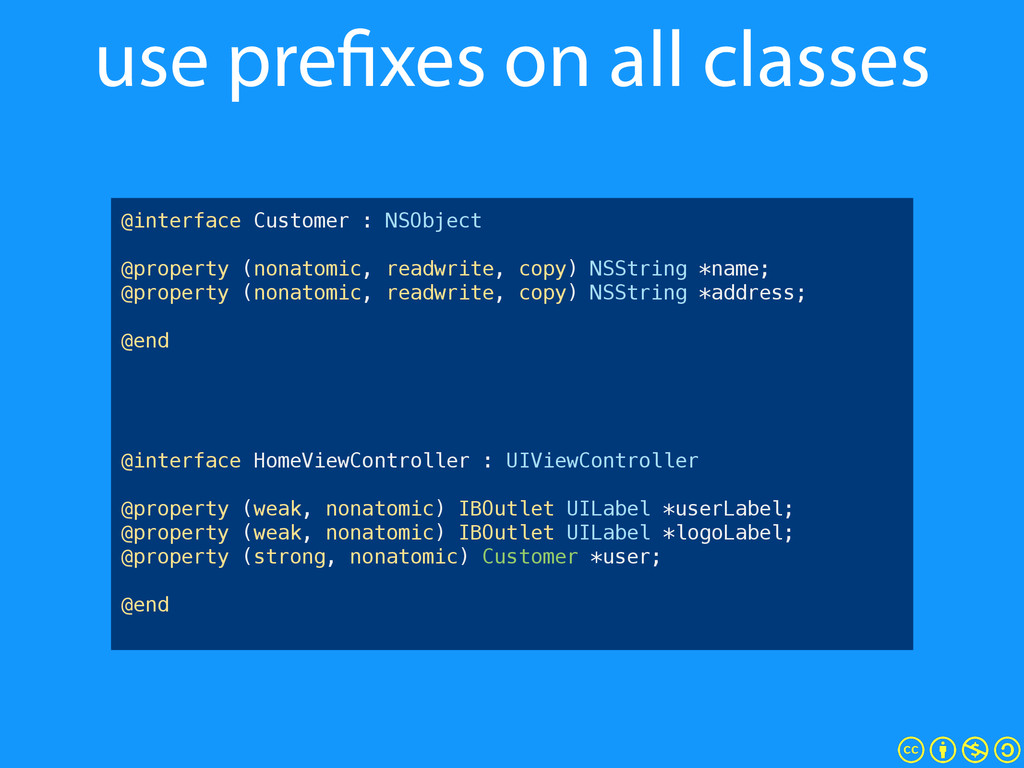 use prefixes on all classes @interface Customer...