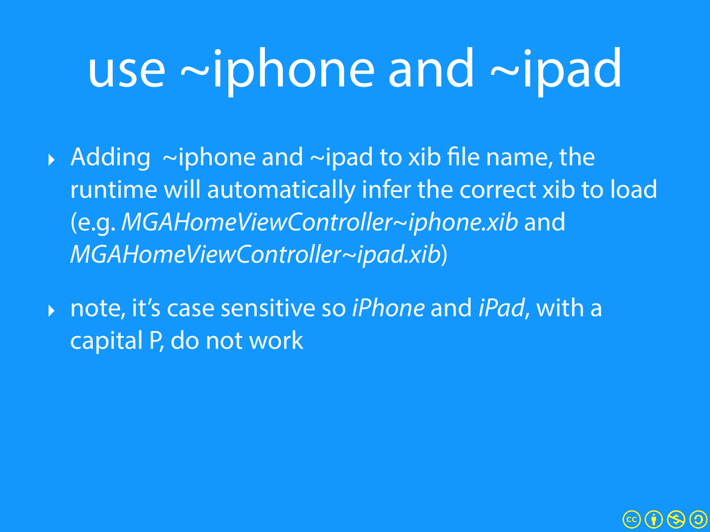 use ~iphone and ~ipad ‣ Adding ~iphone and ~ipa...