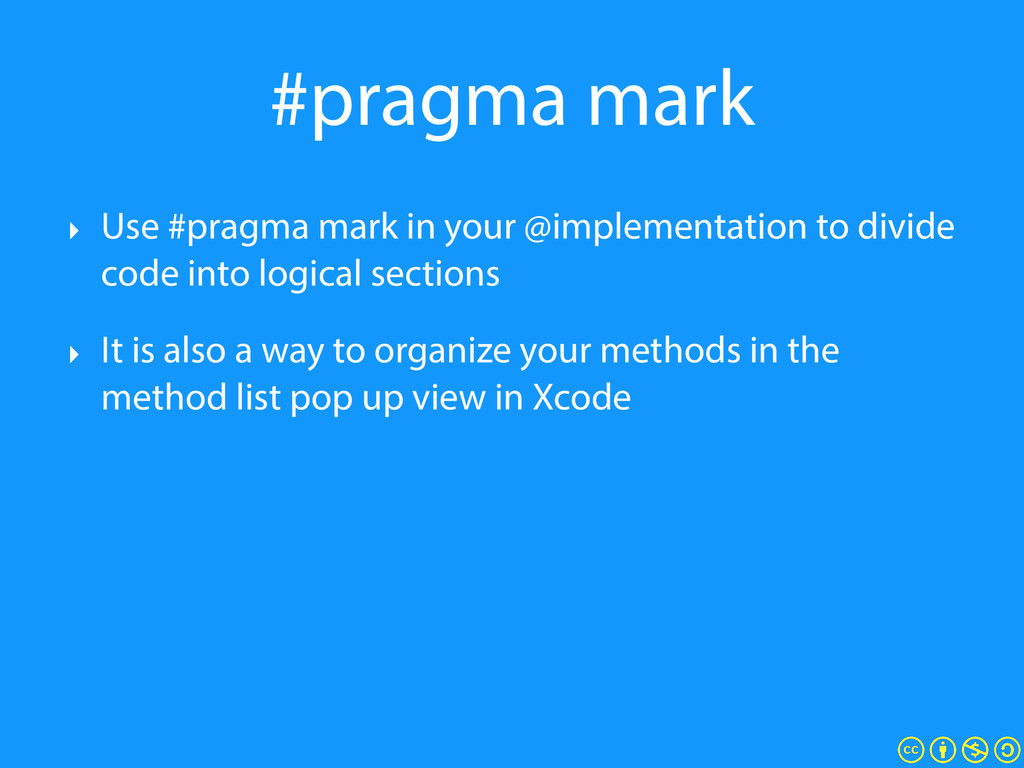 #pragma mark ‣ Use #pragma mark in your @implem...