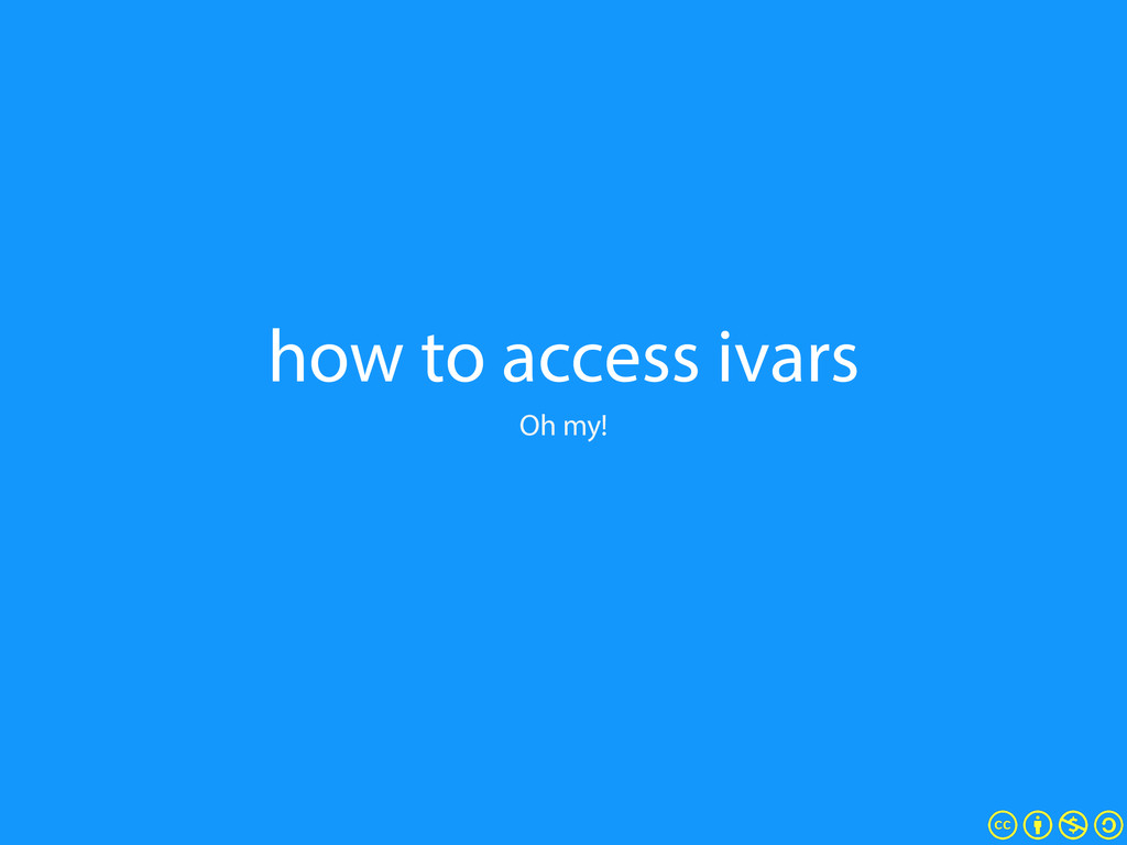 how to access ivars Oh my!