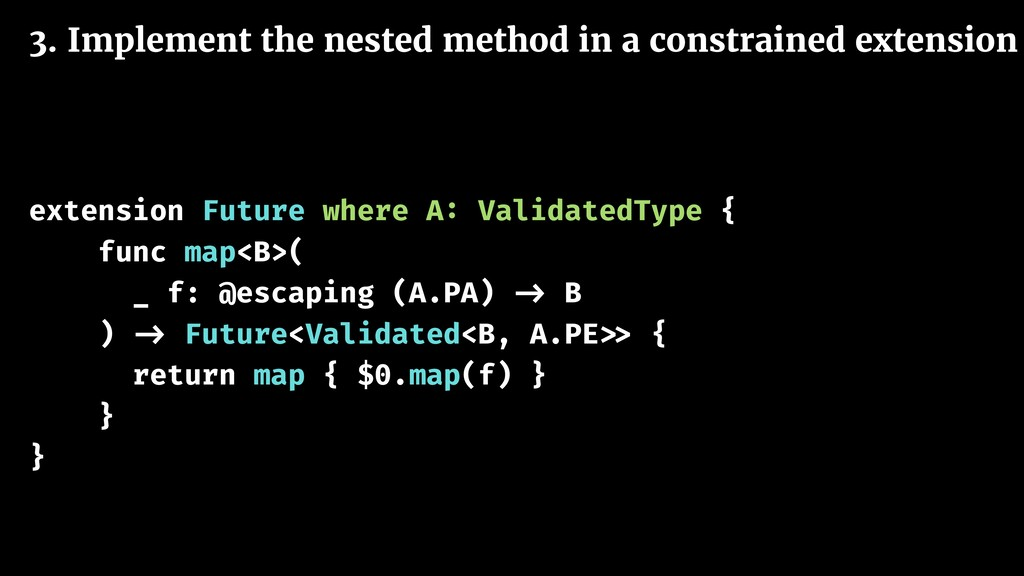 3. Implement the nested method in a constrained...