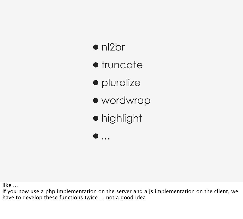 •nl2br •truncate •pluralize •wordwrap •highligh...