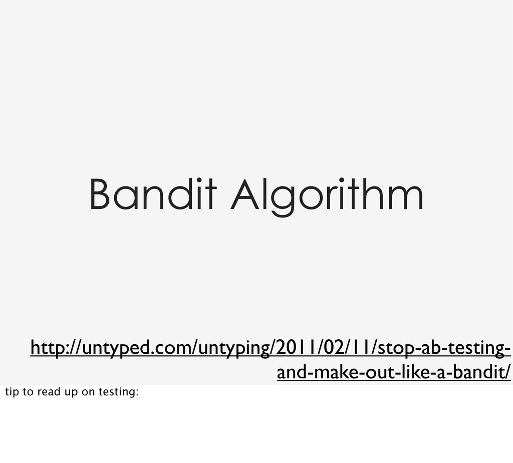 Bandit Algorithm http://untyped.com/untyping/20...