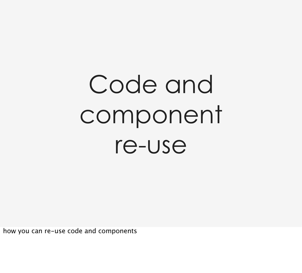 Code and component re-use how you can re-use co...