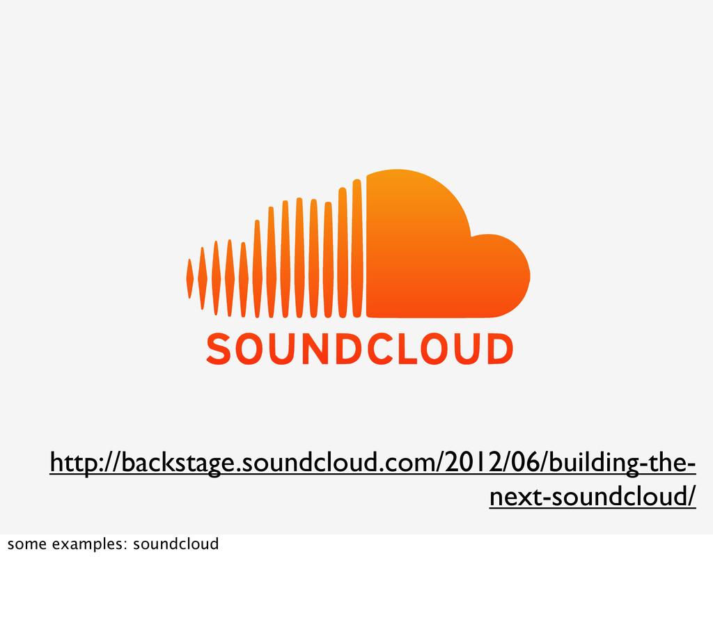 http://backstage.soundcloud.com/2012/06/buildin...