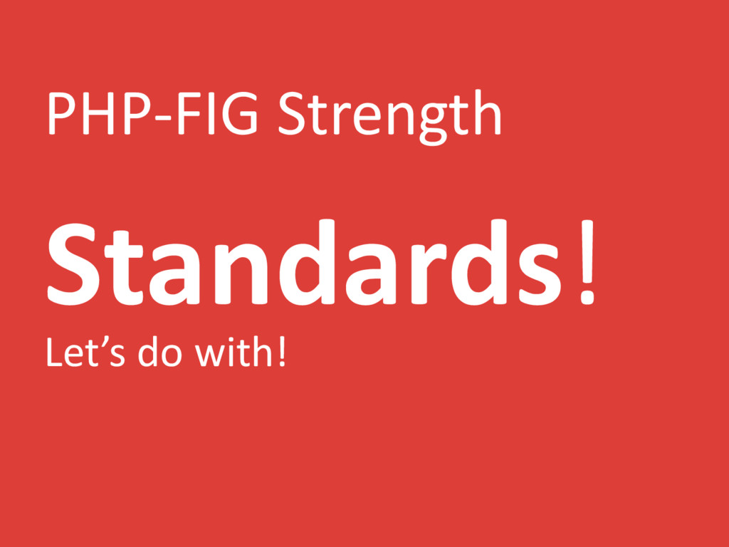 PHP-FIG Strength Standards! Let's do with!