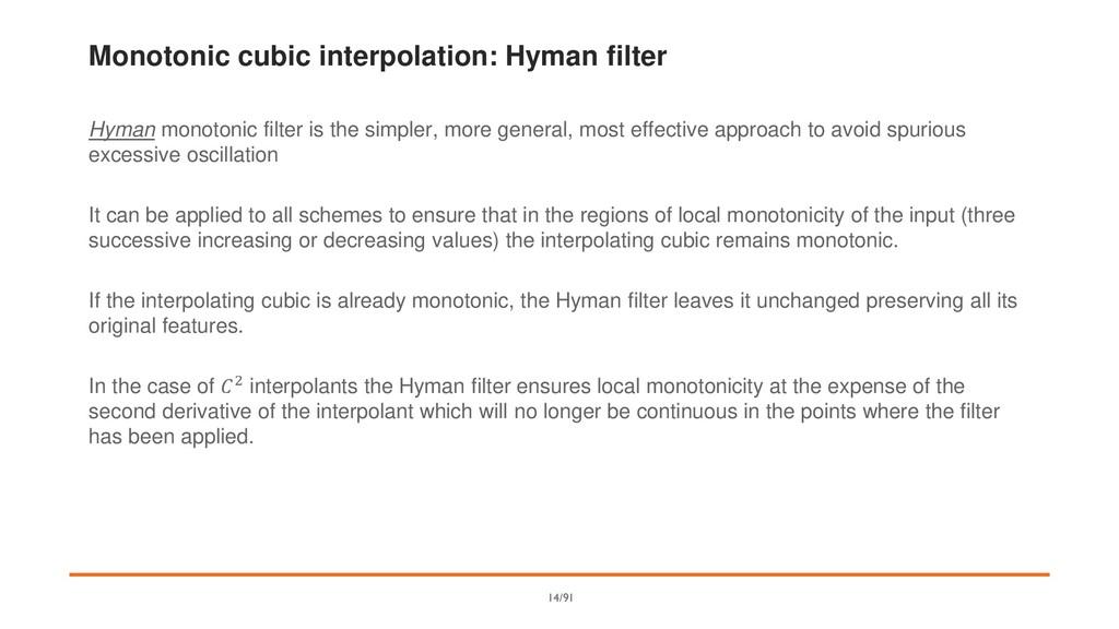 Monotonic cubic interpolation: Hyman filter Hym...