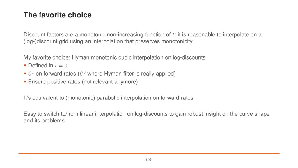 The favorite choice Discount factors are a mono...