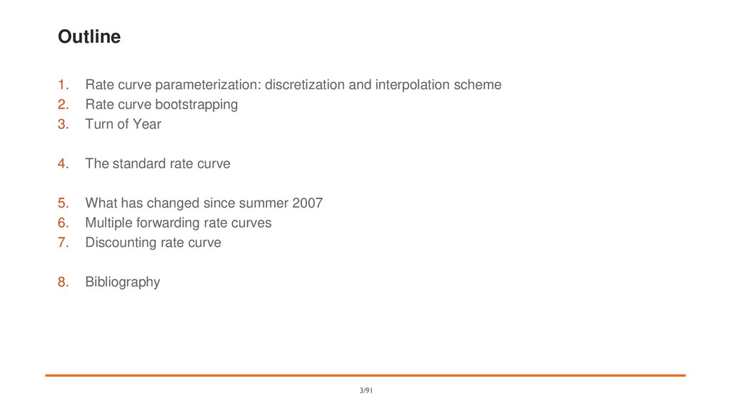 Outline 1. Rate curve parameterization: discret...