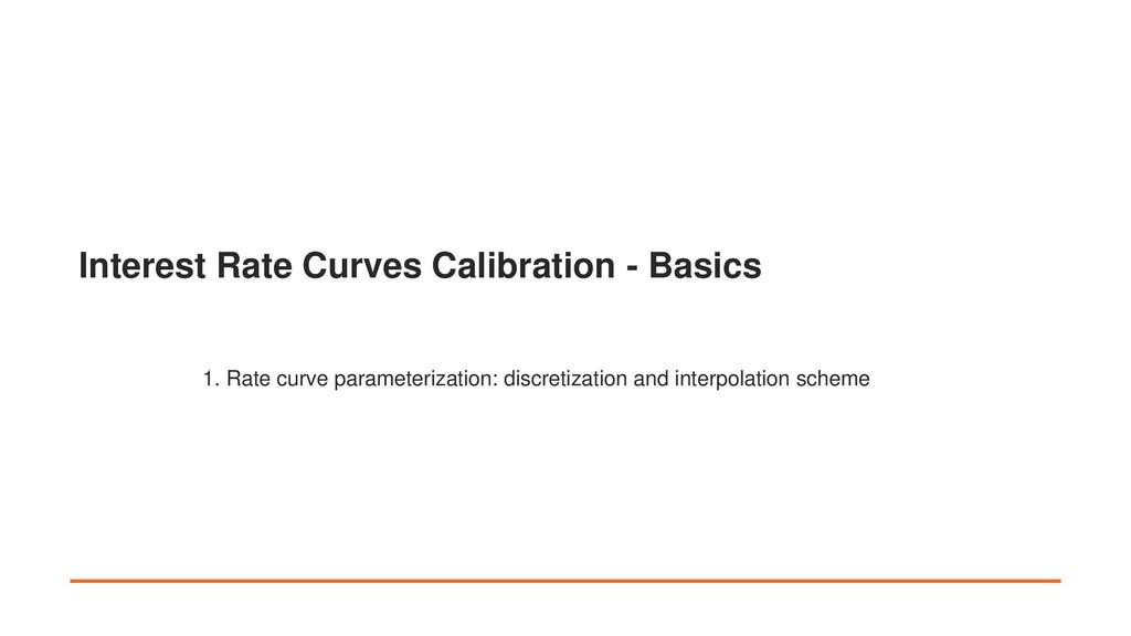 Interest Rate Curves Calibration - Basics 1. Ra...