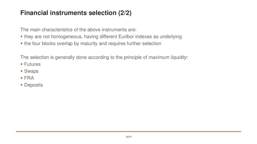 Financial instruments selection (2/2) The main ...