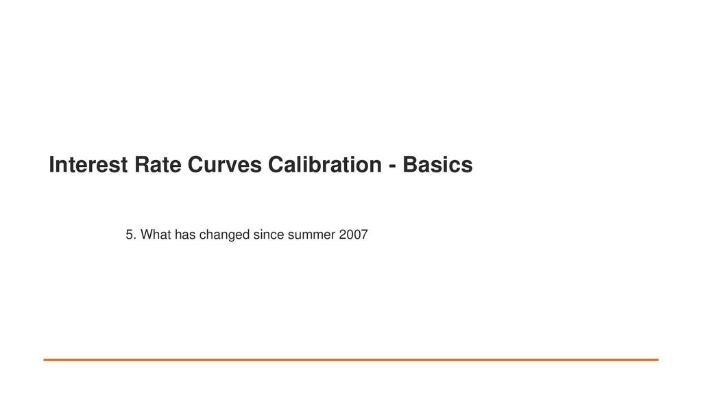 Interest Rate Curves Calibration - Basics 5. Wh...