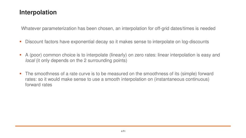 Interpolation Whatever parameterization has bee...