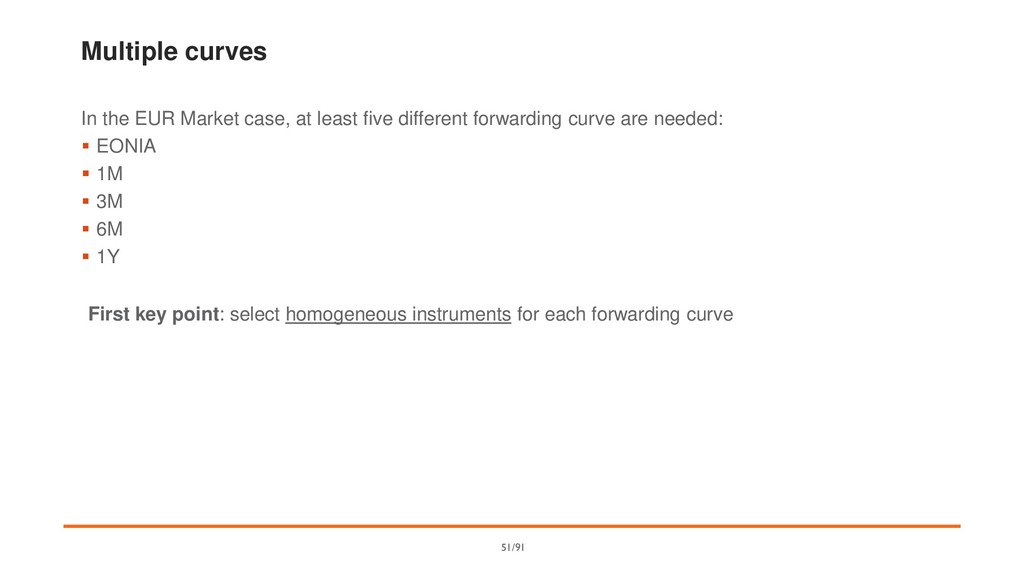 Multiple curves In the EUR Market case, at leas...