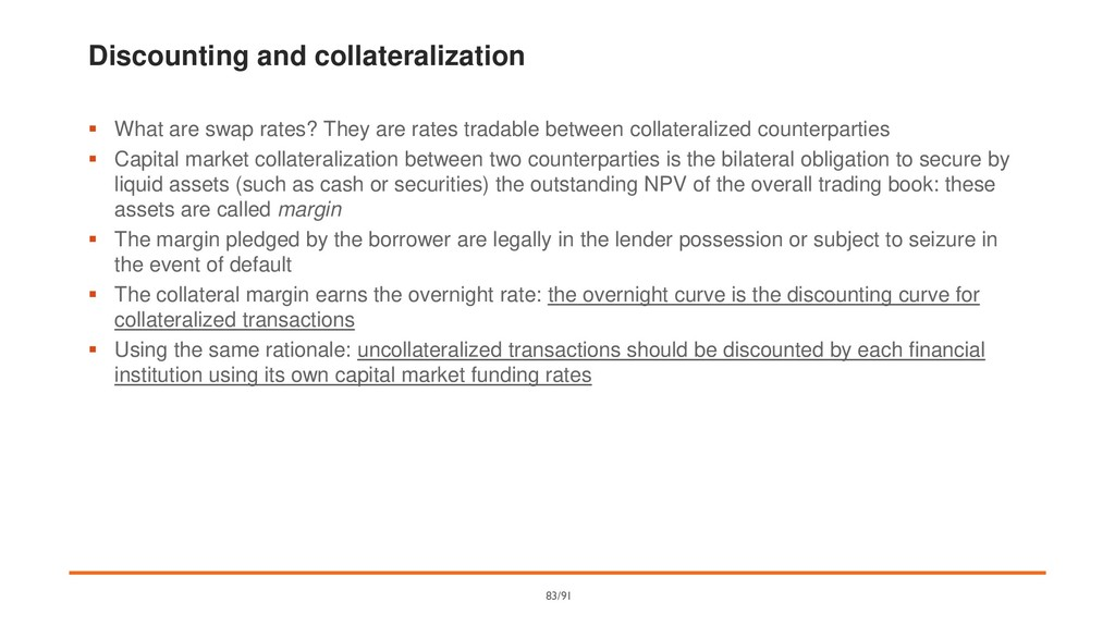 Discounting and collateralization ▪ What are sw...
