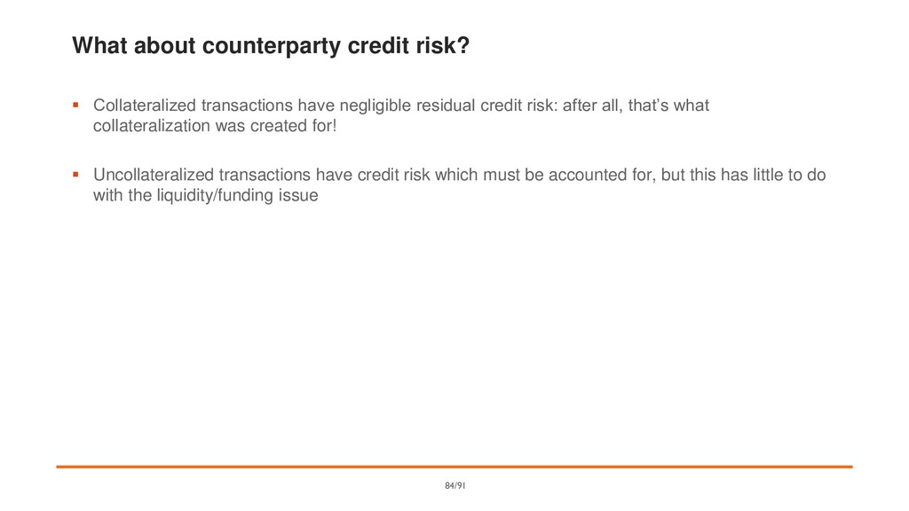 What about counterparty credit risk? ▪ Collater...