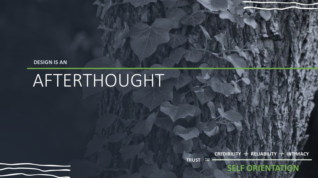 DESIGN IS AN AFTERTHOUGHT TRUST CREDIBILITY REL...