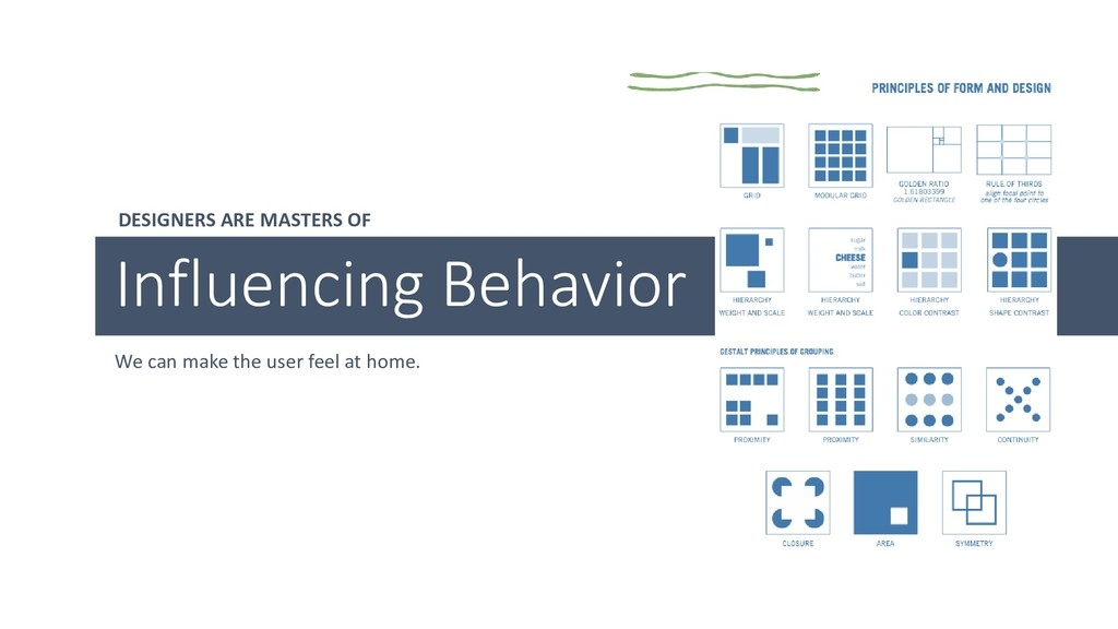 DESIGNERS ARE MASTERS OF Influencing Behavior W...